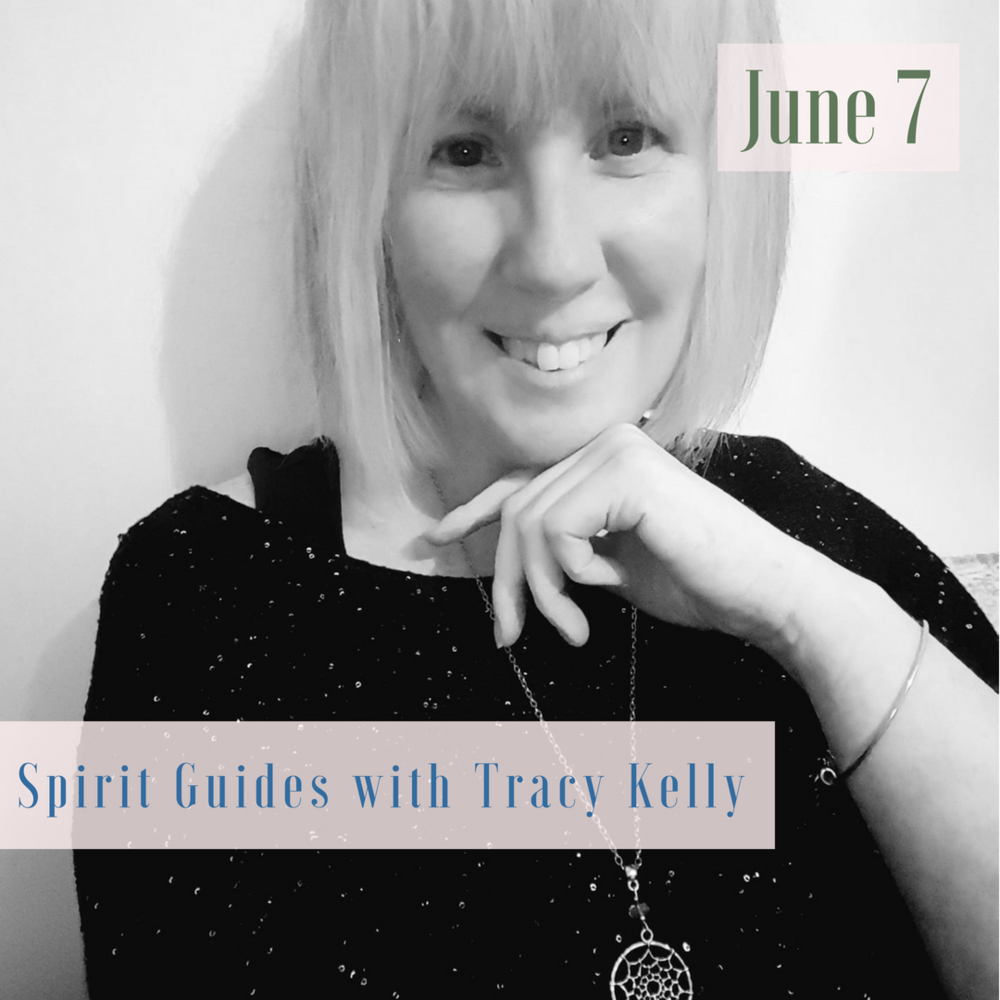 7 Spirit Guides with Tracy Kelly - Focus and Clarity June 2018 (5).png