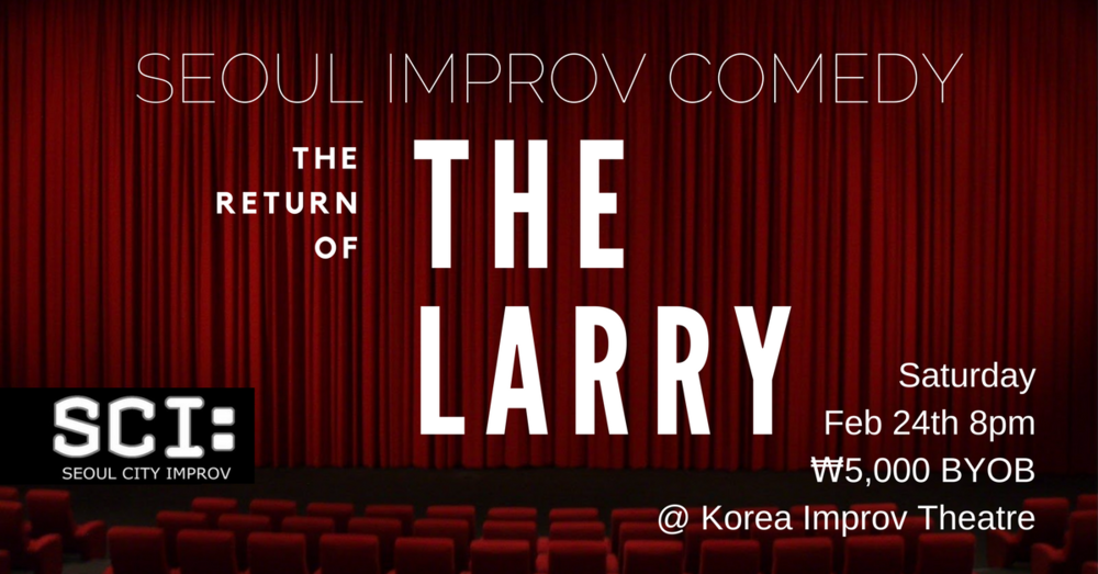 Seoul Improv Comedy - Return of the Larry V2.1.png