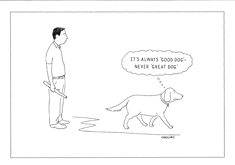 """"""" IT'S ALWAYS 'GOOD DOG'—NEVER 'GREAT DOG.' """" BY ALEX GREGORY. PUBLISHED 31 JULY 2000"""