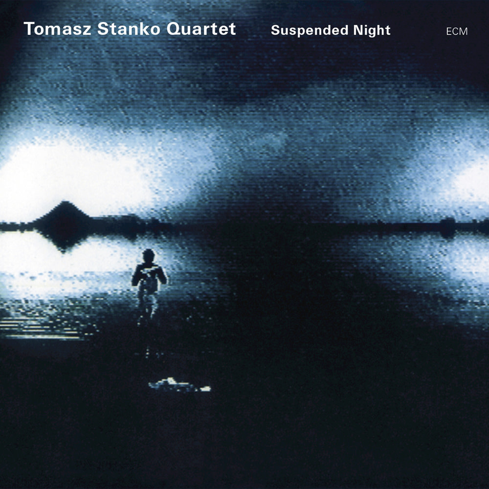 "Tomasz Stańko Quartet ""Suspended Night"""