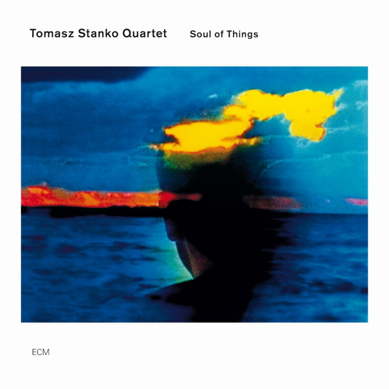 "Tomasz Stańko Quartet ""Soul of Things"""