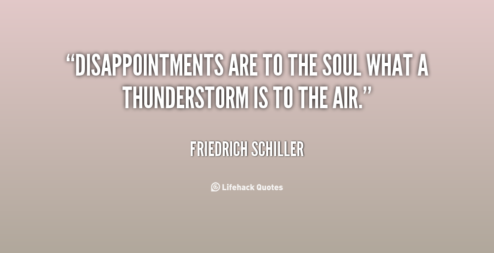 quote-Friedrich-Schiller-disappointments-are-to-the-soul-what-a-3651.png