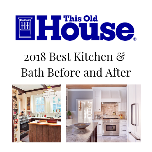 This Old House Magazine - 2018 Best Before and After Kitchens and Baths