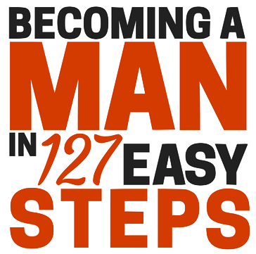 Steps to becoming a man
