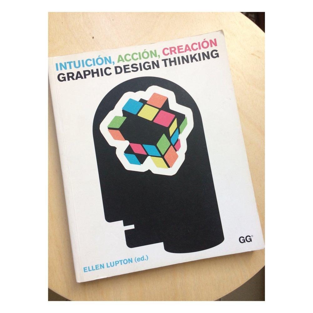 Intuición, acción, creación / Graphic Design Thinking - Ellen Lupton