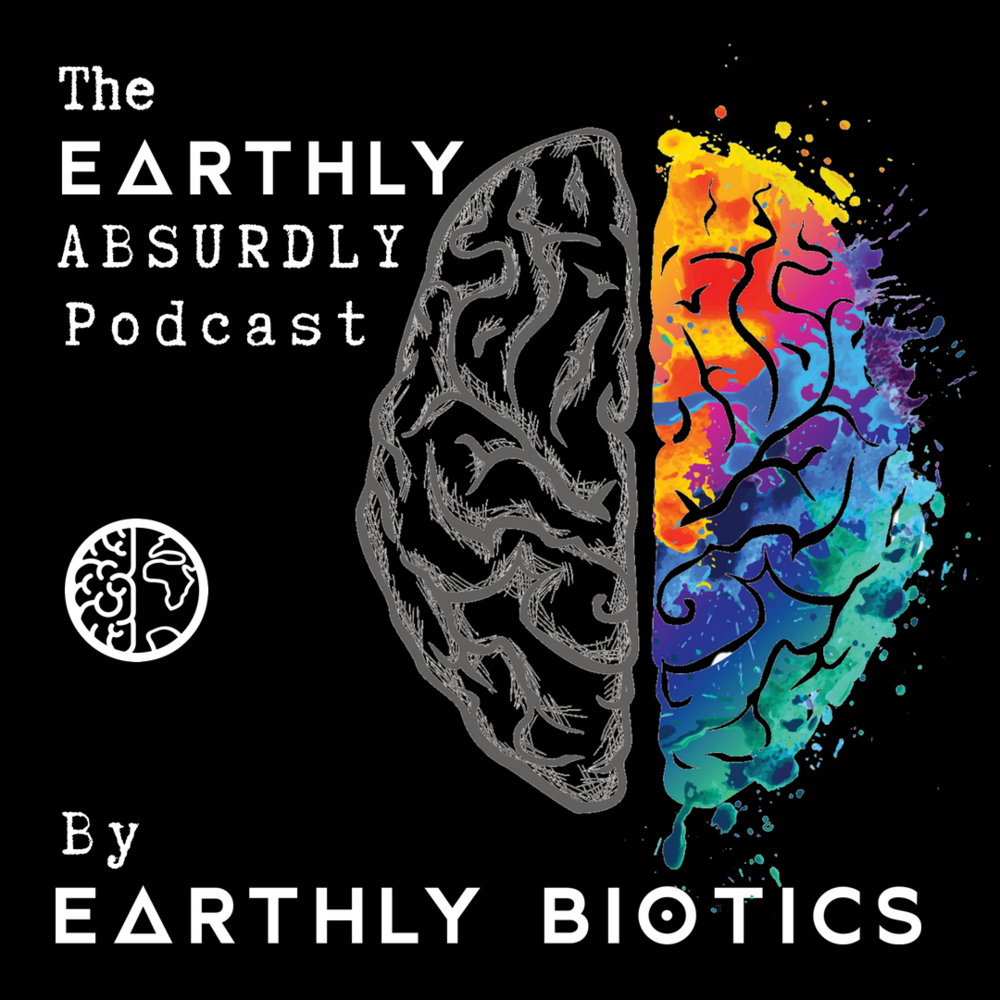 Best Nootropics UK company Earthly Biotics The Earthly Absurdly Podcast