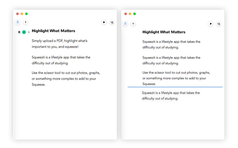 Efficient Formatting - You have done the reading. the highlighting, formatting should be a easy. In Squeezit, with one lick you can hierarchize your thoughts.