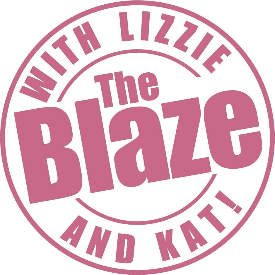 The Blaze with Lizzie and Kat!