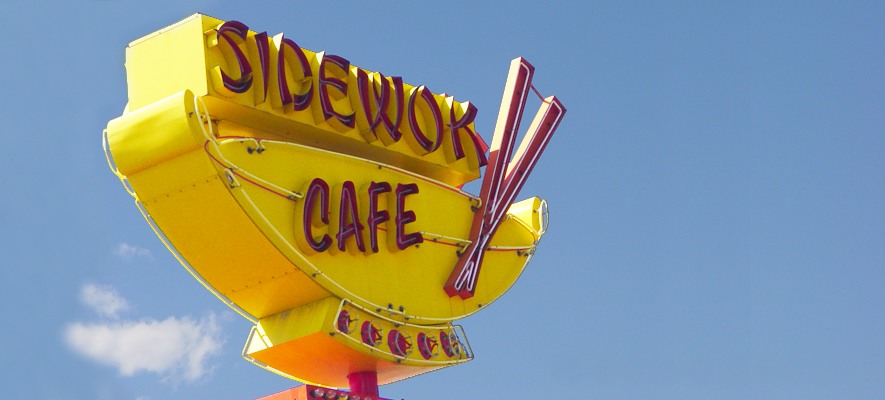 You'll know you're here when you see our iconic Sidewok Cafe Sign!