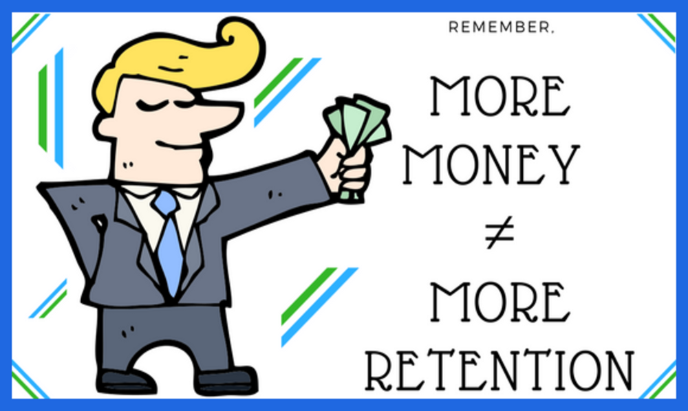 To retain employees, you need more than just money!