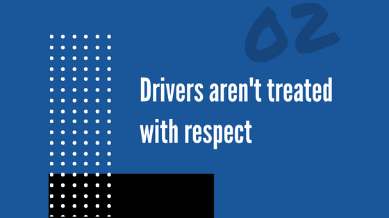 Truck drivers have oodles of skill, gumption and never-say-die attitude. Just because they don't fit into the corporate workforce, doesn't mean they're to be treated with any less respect.