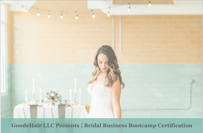 Good(e) | Bridal Business Bootcamp Certification - The Bridal Business Bootcamp Certification is for freelancers and salons who want to enter the bridal and wedding world with fire! Build a solid business and nail down your skills to be ready for a killer wedding season.
