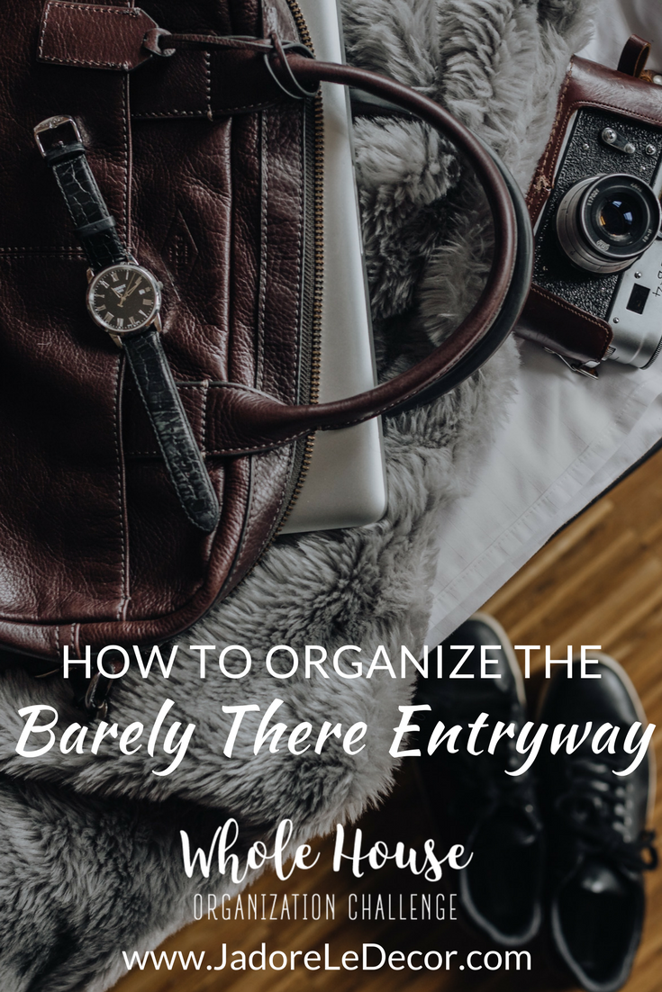 www.JadoreLeDecor.com | Practical tips on how to fake an entryway and organize it in a way that functions well for the home. | Small Foyers, Small Space Organization | Whole House Organization Challenge