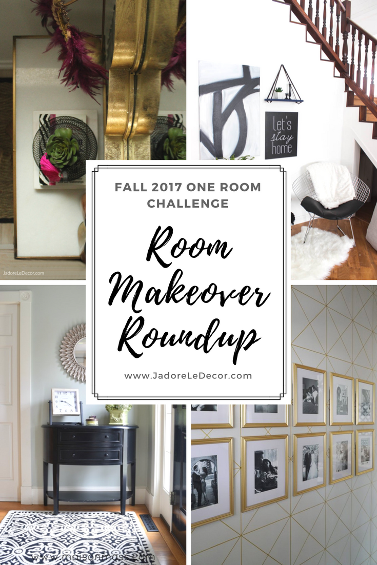 www.JadoreLeDecor.com | A roundup of some of my favorite makeovers presented in the Fall 2017 One Room Challenge. |ORC | Room Makeovers | Interior Design/Decor