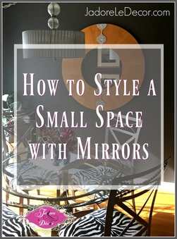 www.JadoreLeDecor.com | Using mirrors in small spaces | Interior Styling | Small Space Living