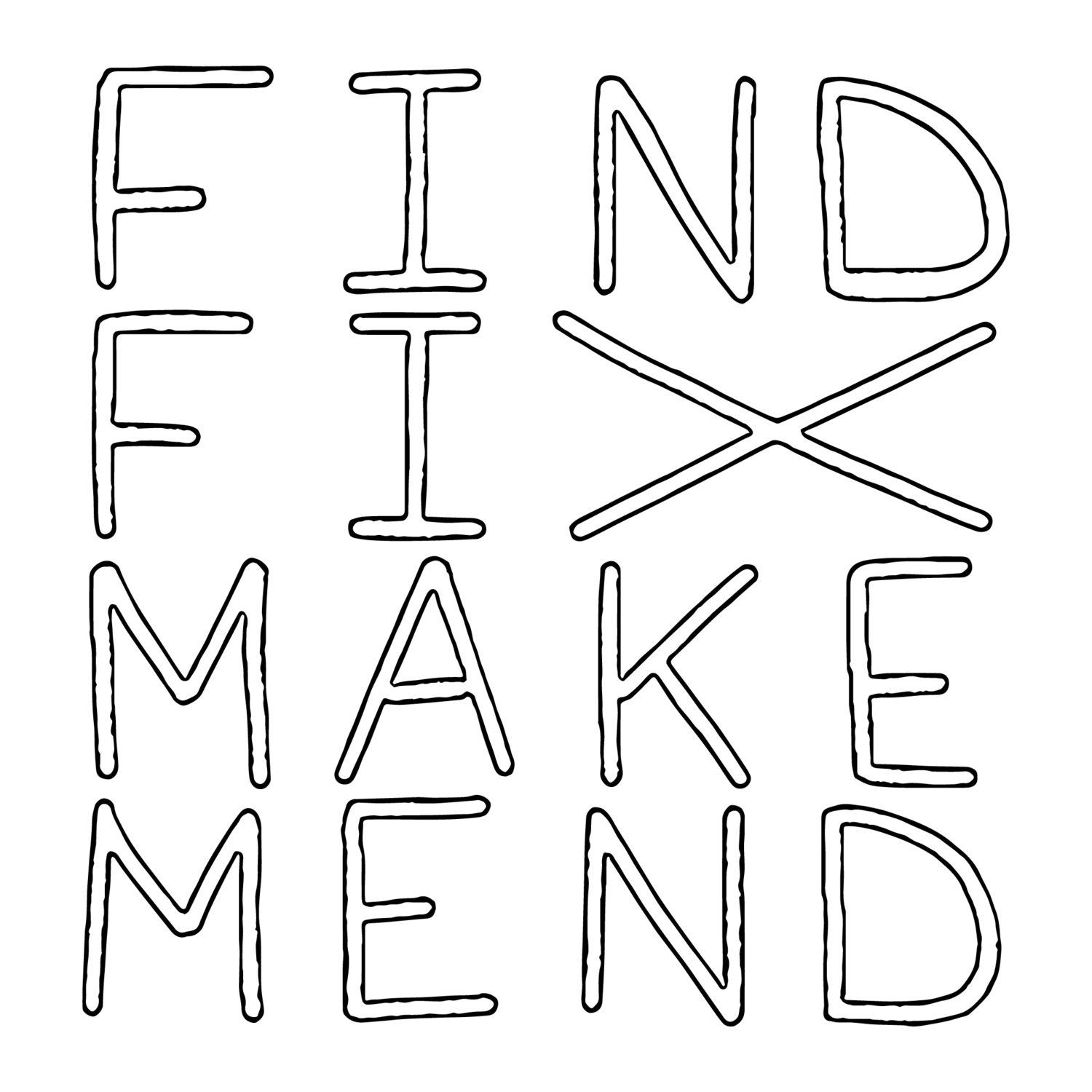 Find/Fix/Make/Mend