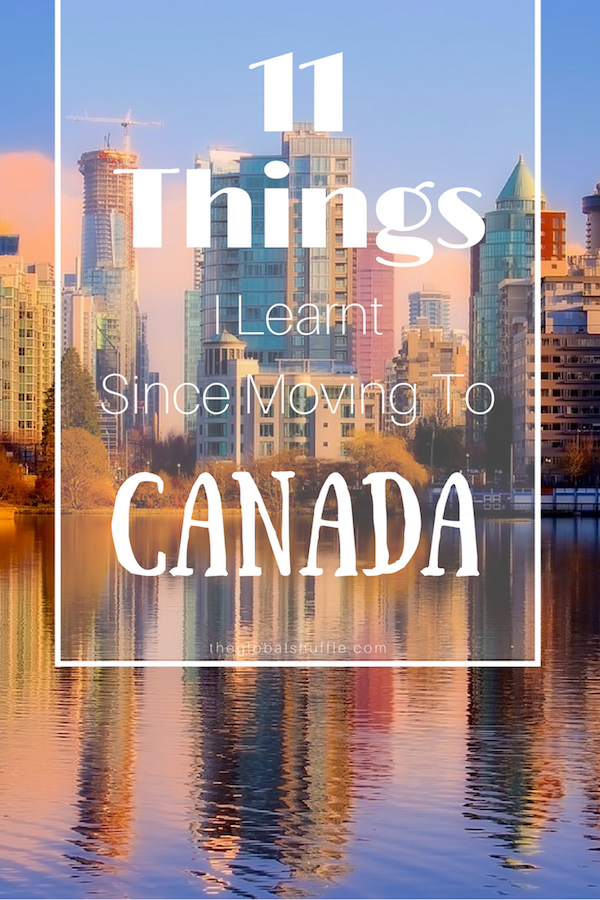 11 Things I learnt since moving to canada.png