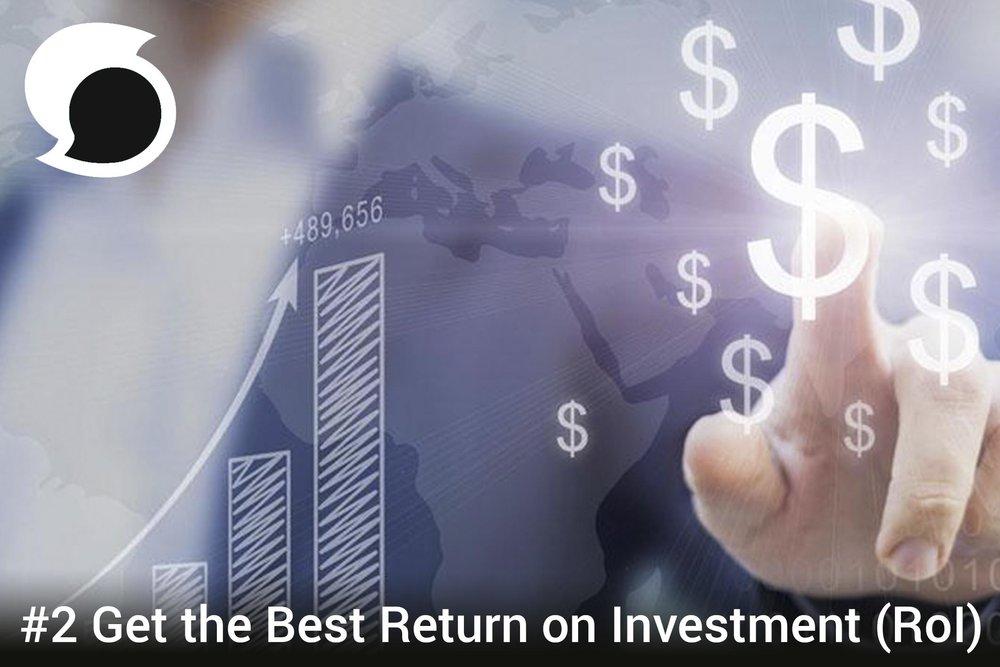 Get the best Return on Investment (RoI) .jpg