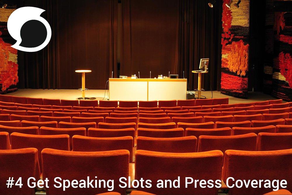 Get speaking slots and press coverage .jpg
