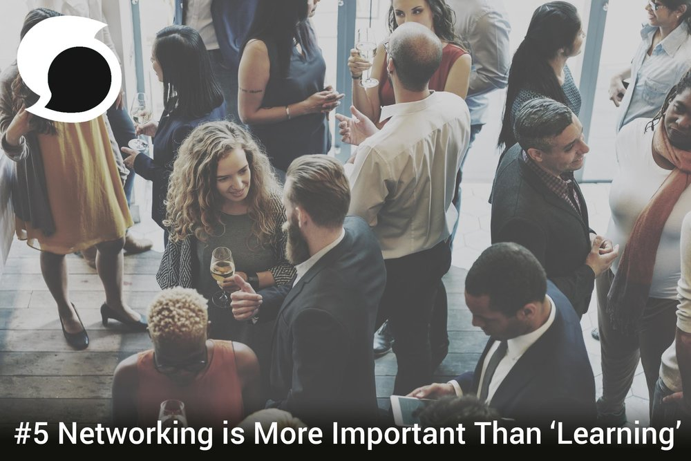 Networking is more important than learning. .jpg