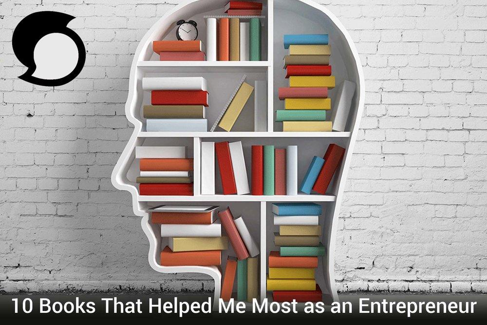 10 Books That Helped Me Most as an Entrepreneur.jpg