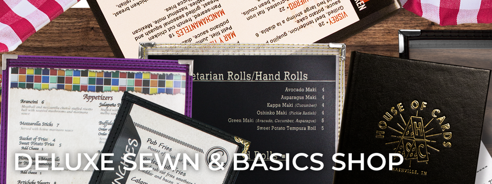 Stitched edge menu covers, heat sealed jackets, wait staff pads, table tents, check presenters, and more. All the essentials and accessories you need for your restaurant.
