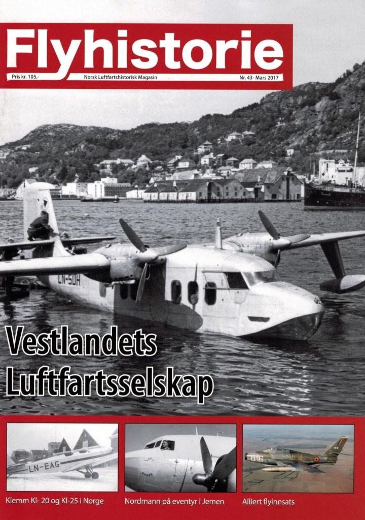 Flyhistorie 43 - -Vestlandske Luftfartselskap A/S 1946-1958- Storch og et ambulanseoppdrag- Nordmann på eventyr i Jemen- Alliert flyinnsats- Minneord til Sten Gulli- Bokomtale: Mer Spitfire Saga: Felttoget i England/Frankrike/Belgia - Bind VI- Leserbrev: Bak spaken- Lima November Nostakgi: Klemm L.20 og L.25 i Norge- Norges glemte flysamling- Minneord til Thor Tjøntveit- Modellflyspalten: Nor-Fly DC-3 LN-KLV i skala 1/72-Landet Rundt