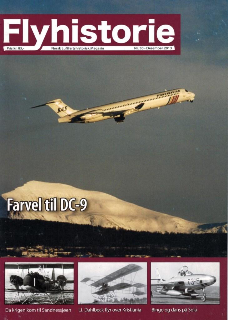 Flyhistorie 30 - - Lt. Dahlbeck flyr over Kristiania- Da luftkrigen kom til Sandnessjøen- Bingo og dans på Sola- Modellfly - Caproni Ca.310- DA-20 Jet Falcon - Det tredje flyet- Lima November Nostalgi: NAMC YS-11A i Norge- Vi besøker Fleet Air Arm Museum, Yeovilton, England- Farvel til DC-9