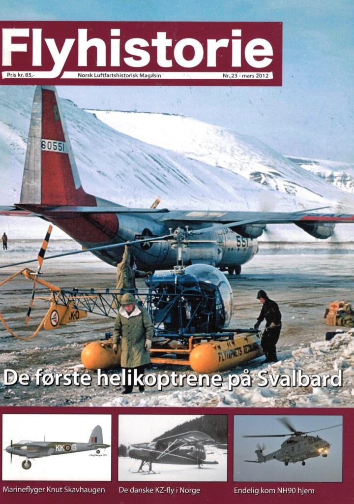 Flyhistorie 23 - - De første helikopterene på Svalbard- Postflygingen i Norge 100 år- Avhending av F-5 Freedom Fighter- Knut Skavhaugen - Marineflyger fra Elverum- Framtidig avhending av Lynx-helikoptere- Modellfly – Gloster Gladiator i 1/48- Det korteste Norgesbesøket: 29 minutter!- Endelig kom NH90 hjem- De danske KZ-fly i Norge J- Jubileumsåret 2012 på Kjeller- Merking av norske F-35