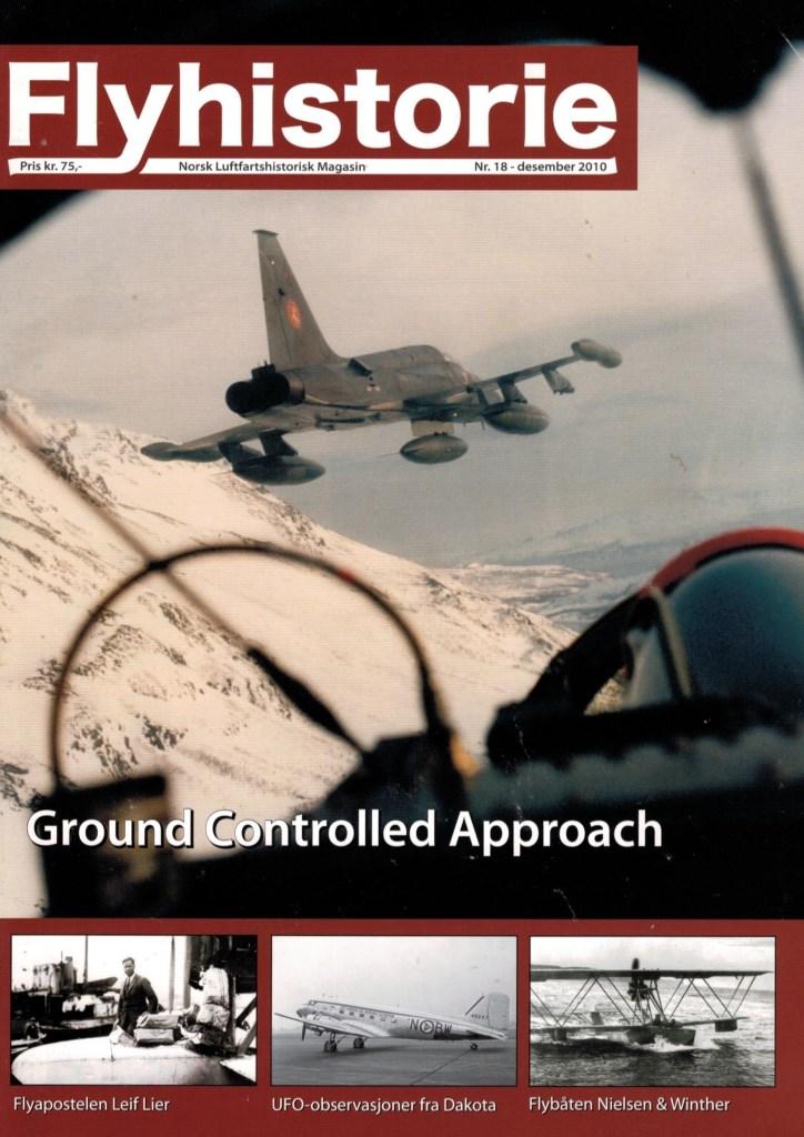 Flyhistorie 18 - - Flyapostelen Leif Lier- Luftmilitær språkhistorie frem til 1940- Norseman c/n 649- Flyskolens vinterøvelser på Vingersjøen i 1937- Dakota BW-N og UFO-observasjoner i 1958- Isfronten- Ground Controlled Approach- Da Blaue