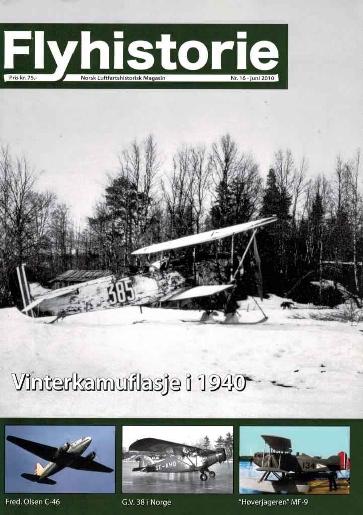 Flyhistorie 16 - - Vinterkamuflasje i 1940- Fred. Olsens Curtiss C-46- Storch på avveie- Harvard hos Fjellfly- Götaverken G.V. 38 i Norge- Galleriet - President Obamas besøk-