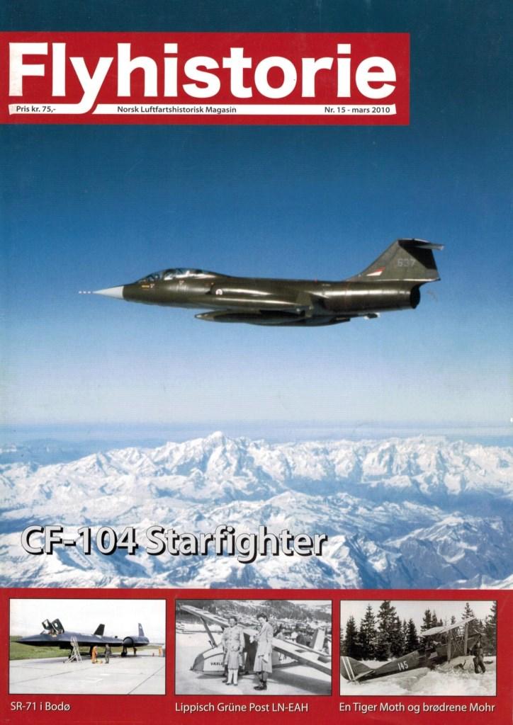Flyhistorie 15 - - CF-104 Starfighter i Luftforsvaret- Tiger Moth 145 og brødrene Mohr- Spitfirepilot Halvor Elias Bjørnestad- SR-71 i Bodø- Lippisch Grüne Post LN-EAH- Luft-til-luft-raketter i 1916- F-16 30 år i Norge- Maskottfigurer på Starfighter- Modellfly – CF-104 i 1/72 skala- Biggles i Norge- Flymuseer i Istanbul