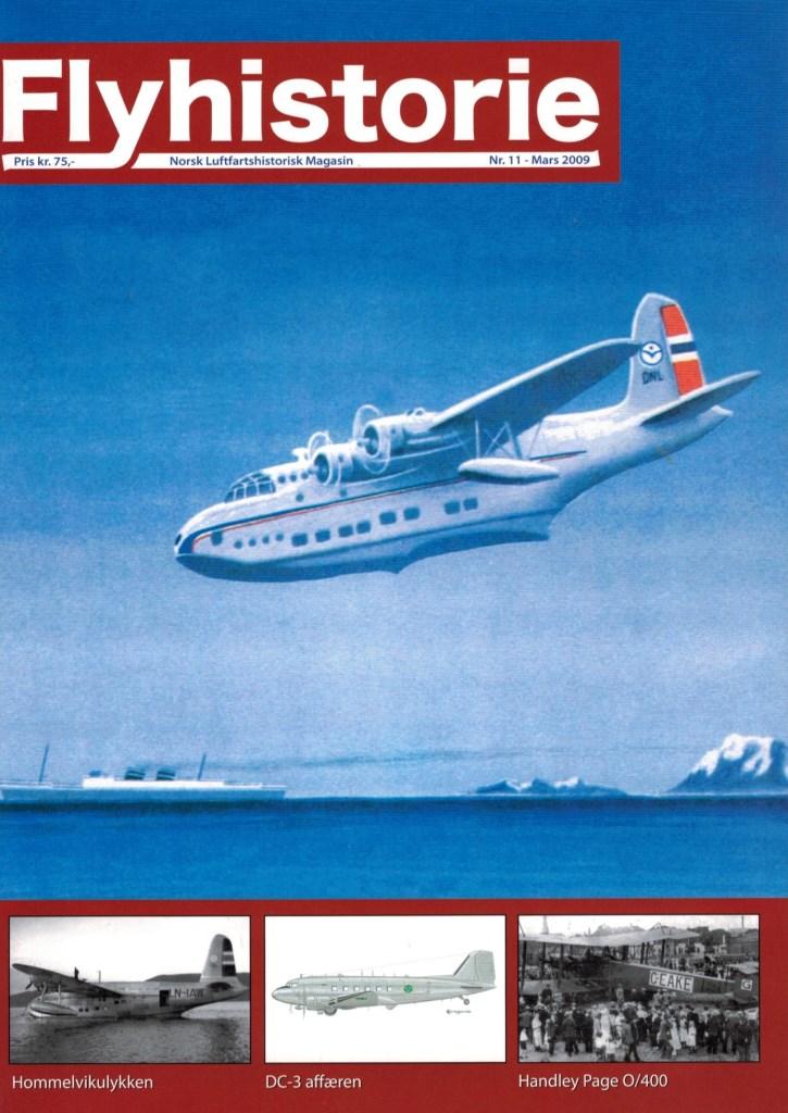 Flyhistorie 11 - - Hommelvikulykken- Handley Page O/400 i Norge- DC-3 flyets siste reise- Autogiro i Norge- Kampflykjøp 1917-1940- Svedinos bil- og flymuseum