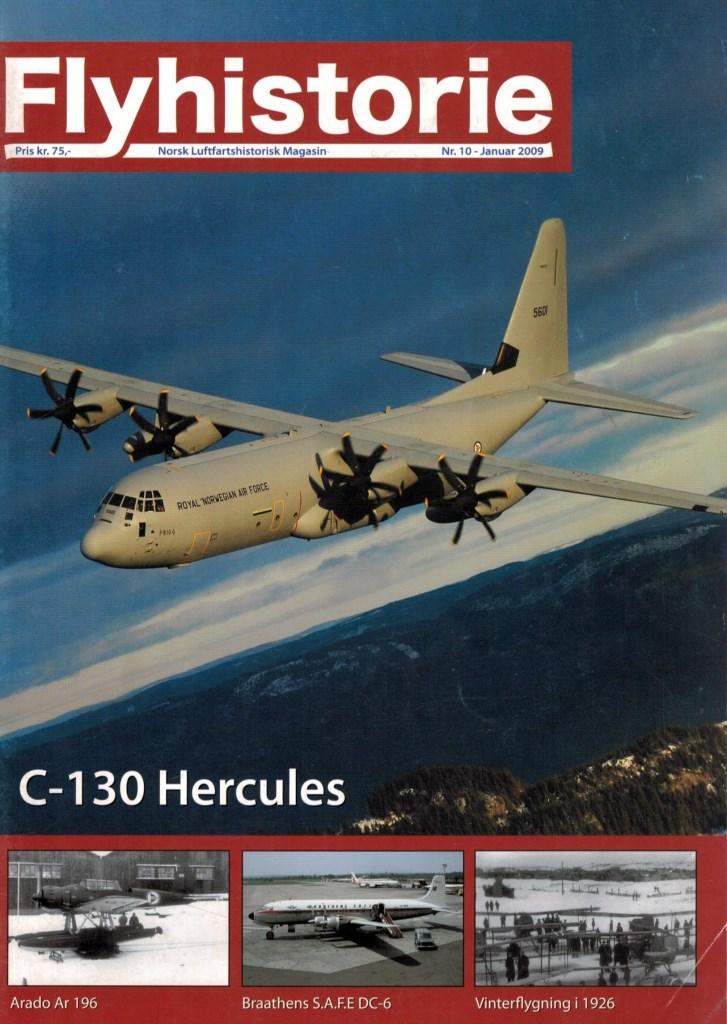 Flyhistorie 10 - - Hercules - fra C-130H til C-130J- Sitasjaure-Heinkelen- Prosjekt Ju 88A-1, U4+TK- Arado Ar 196, Werke Nr. 1006- Braathens S.A.F.E sin DC-6 flåte- Vinterflygning i 1926- Flyhistorisk Museum Sola
