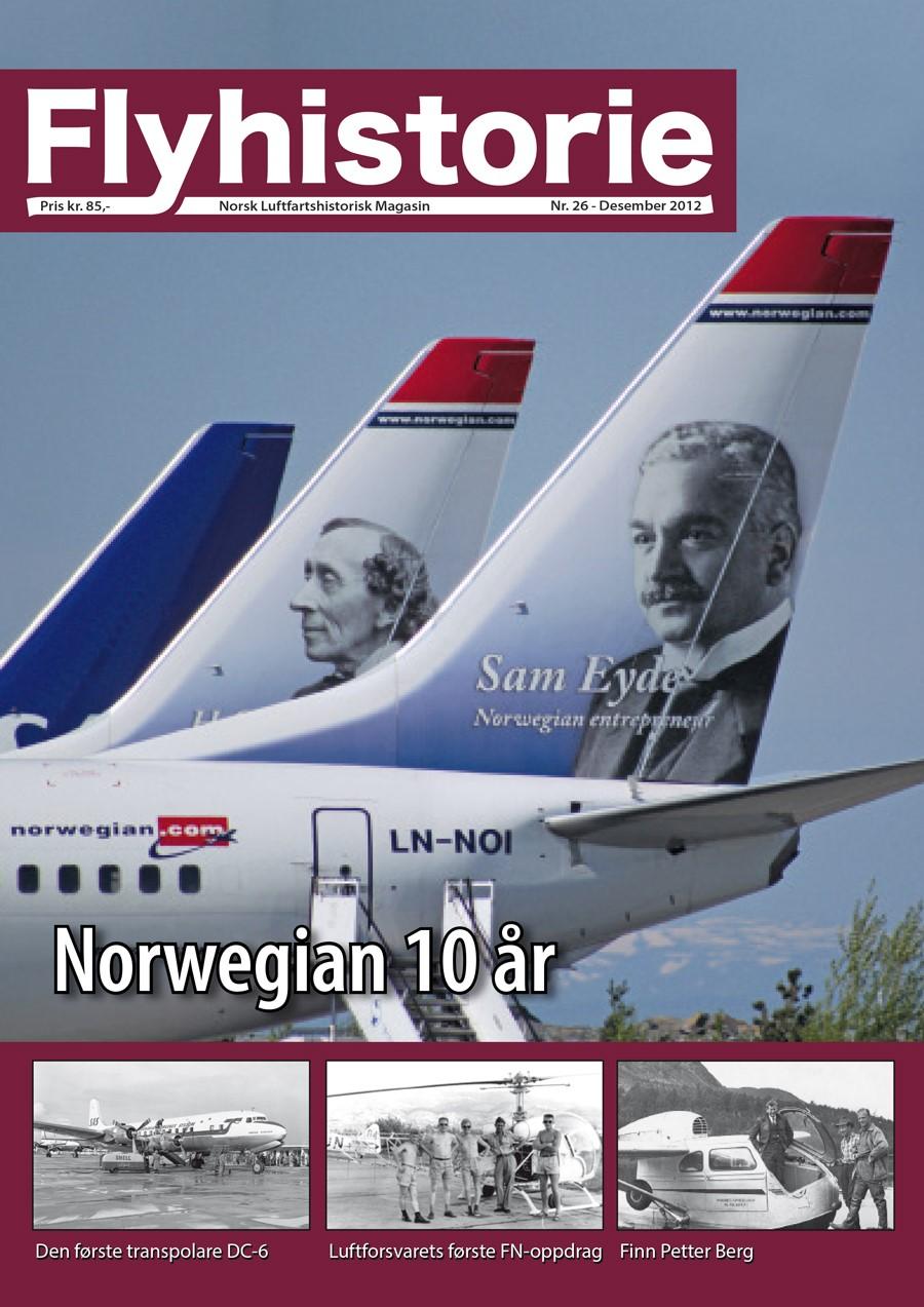 Flyhistorie 26 - - Norwegian 10 år - og 19 år- 60 år siden første frafikkflygning over polområdet- Libanon 1958 - Luftforsvarets første FN-oppdrag- Flygeren Finn Petter Berg- Modellfly - Rumpler Taube