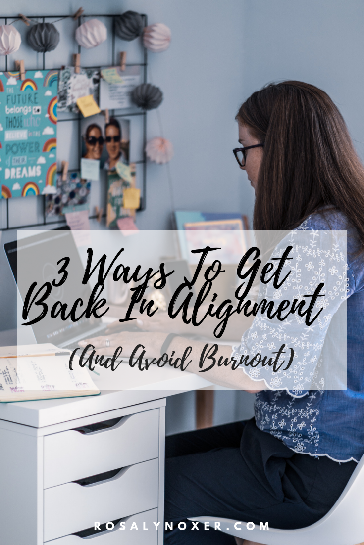 3 ways to get back in alignment and avoid burnout