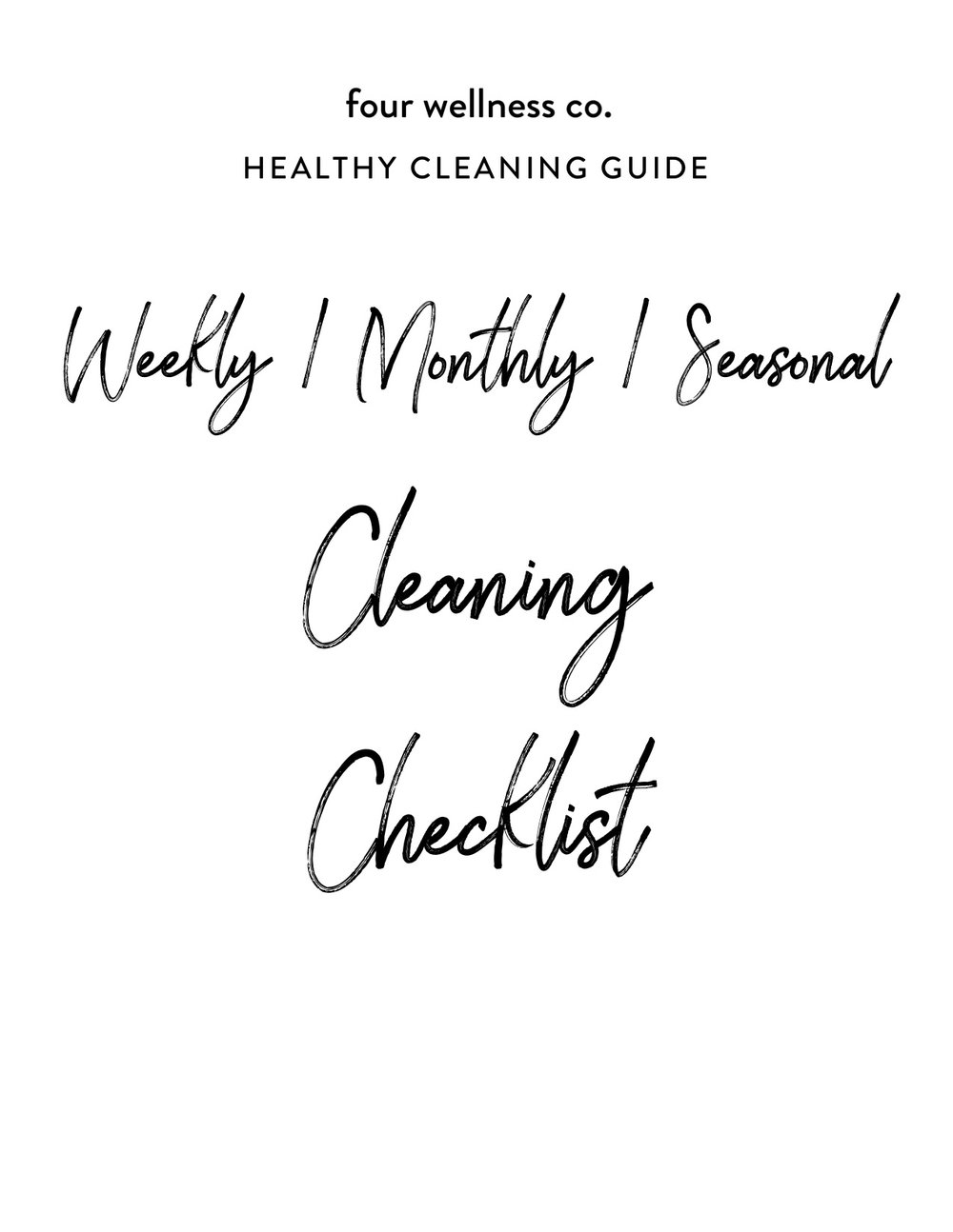 Healthy Cleaning Guide // Weekly / Monthly / Seasonal Cleaning Checklist for a healthy home // Get the full guide to chemical-free cleaning for a healthy home at fourwellness.co/healthy-cleaning-guide #cleaning #nontoxic #healthyhome