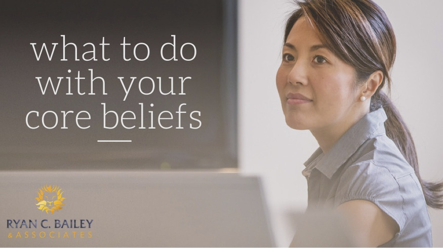 How to deal with your Core Beliefs