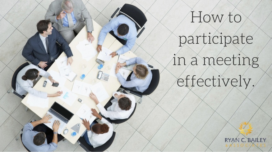 How to participate in a meeting effectively.