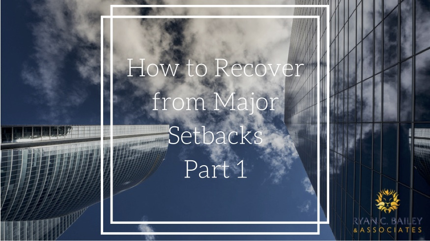 how-to-recover-from-major-setbacks-part-1