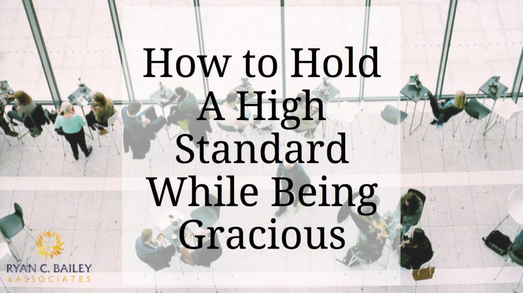how-to-hold-a-high-standard-while-being-gracious