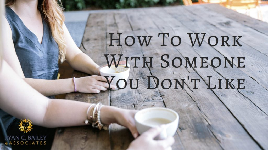 how-to-work-with-someone-you-dont-like