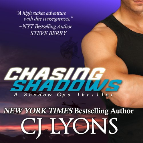 Audiobook: Chasing Shadows  Click the image to purchase  Chasing Shadows  by CJ Lyons, part 1 of 3 in the  Shadow Ops  series.