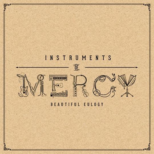 beautiful-eulogy-instruments-of-mercy