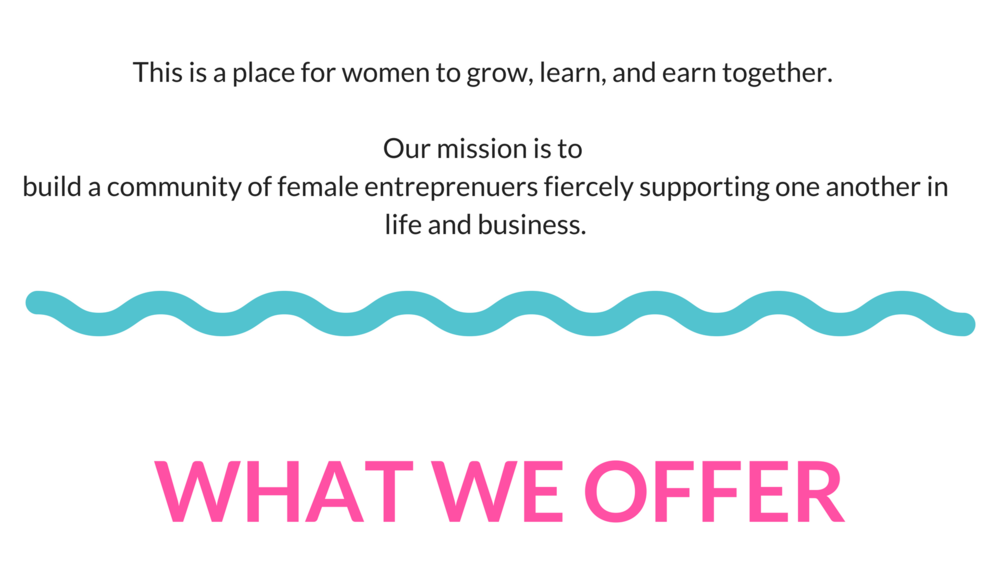 This is a place for women to grow, learn, and earn together. (2).png