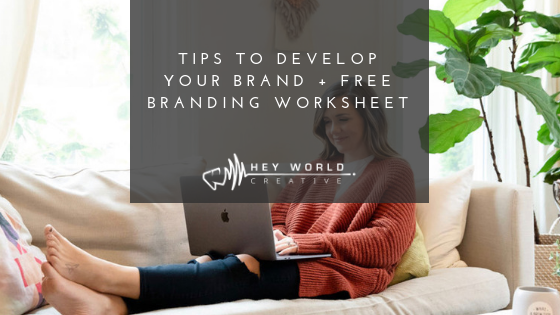 Tips to Develop your Brand + Brand Worksheet Blog Featured Image.png