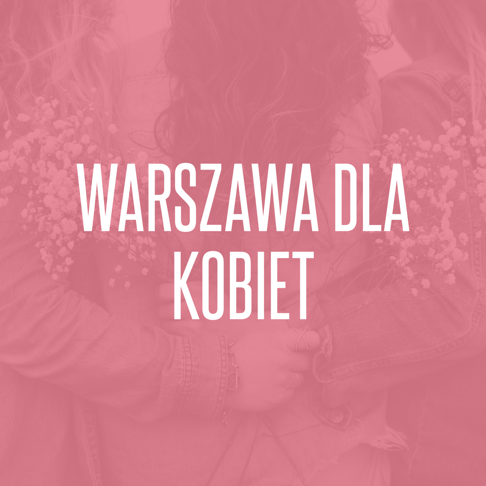 12/02/2018  Warszawa dla kobiet