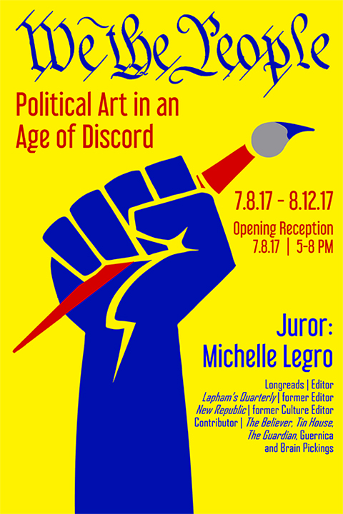 We the People: Political Art in an Age of Discord / Barrett Art Center / Poughkeepsie, NY - 07.08.-08.12.2017Opening Reception 07.08.2017 at 5pmPoughkeepsie, NY