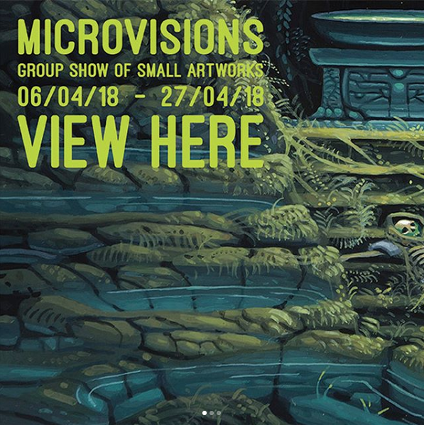 Microvisions: 4/6/18-4/27/18 - WOW x WOW is incredibly proud to present MicroVisions, a group show of small artworks by over 60 international artists, comprising of more than 70 unique pieces. With the maximum size of contributions being limited to 10″ x 10″, and many of the works coming in considerably smaller, this exhibition offers collectors the perfect opportunity to purchase work by a host of phenomenal artists at their most affordable prices.