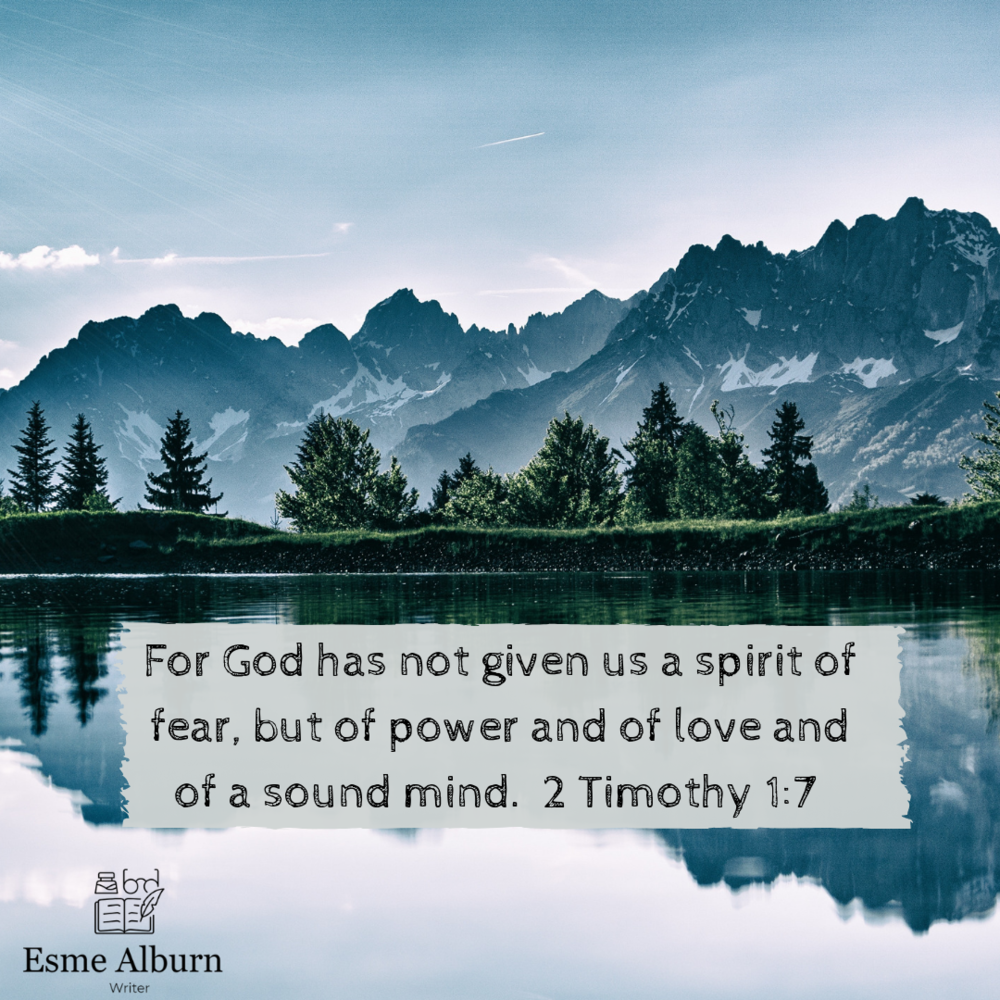 For God has not given us a spirit of fear, but of power and of love and of a sound mind. 2 Timothy 1_7 (NKJV).png
